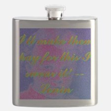 Ill make them pay for this I swear it!(wall Flask