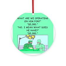 Doctor joke Ornament (Round)