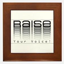 Raise your voice. Framed Tile