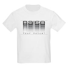 Raise your voice. Kids T-Shirt