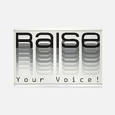 Raise your voice. Rectangle Magnet