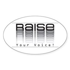 Raise your voice. Oval Decal