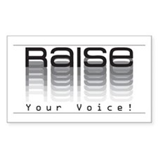 Raise your voice. Rectangle Decal