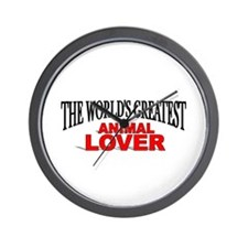 """""""The World's Greatest Animal Lover"""" Wall Clock"""