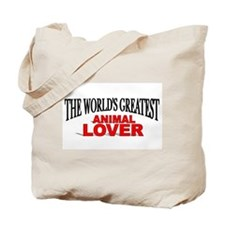 """The World's Greatest Animal Lover"" Tote Bag"