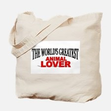 """""""The World's Greatest Animal Lover"""" Tote Bag"""