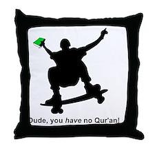 you have no quran green Throw Pillow