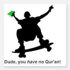 "you have no quran green Square Car Magnet 3"" x 3"""