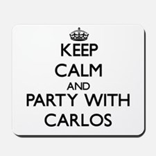 Keep Calm and Party with Carlos Mousepad
