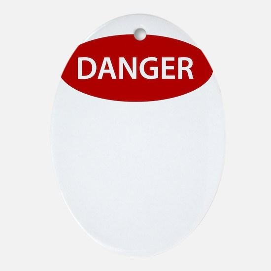 Danger Oval Ornament