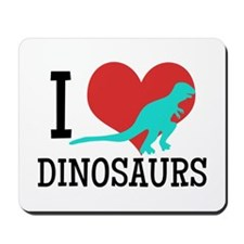 I Love Dinosaurs Mousepad