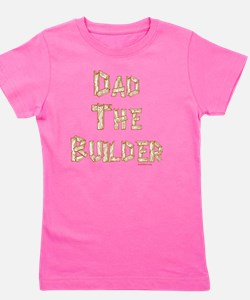 Dad The Builder flat Girl's Tee