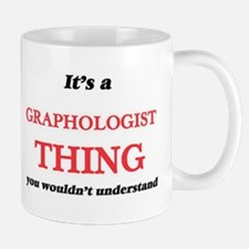 It's and Graphologist thing, you wouldn&# Mugs