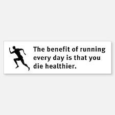 The Benefit of Running Bumper Bumper Bumper Sticker