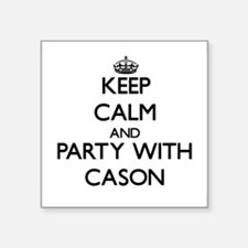 Keep Calm and Party with Cason Sticker