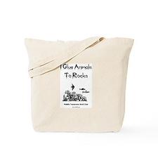 I Glue Animals To Rocks Tote Bag