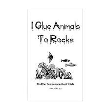 I Glue Animals To Rocks Rectangle Decal