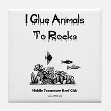 I Glue Animals To Rocks Tile Coaster