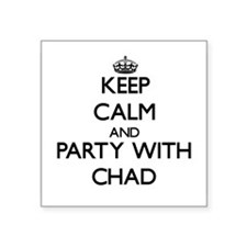 Keep Calm and Party with Chad Sticker