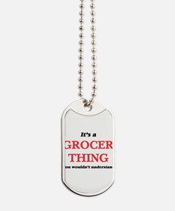 It's and Grocer thing, you wouldn&#39 Dog Tags