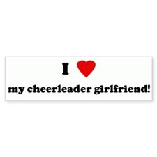 I Love my cheerleader girlfri Bumper Bumper Sticker