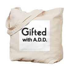 Gifted with A.D.D. Tote Bag