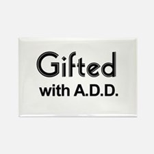 Gifted with A.D.D. Rectangle Magnet