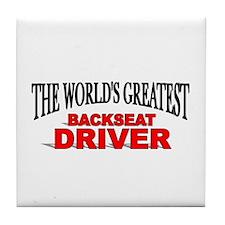 """The World's Greatest Backseat Driver"" Tile Coaste"