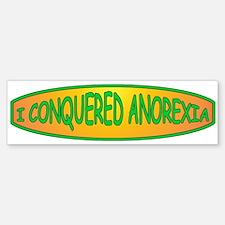 I Conquered Anorexia Bumper Bumper Stickers
