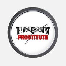 """""""The World's Greatest Prostitute"""" Wall Clock"""