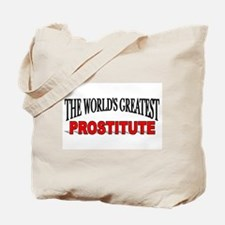 """The World's Greatest Prostitute"" Tote Bag"