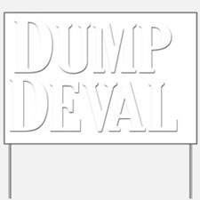 Dump Deval Yard Sign