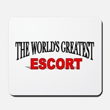 """The World's Greatest Escort"" Mousepad"