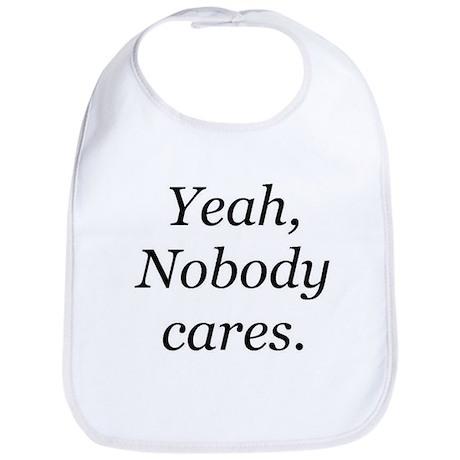 Yeah, Nobody Cares Bib