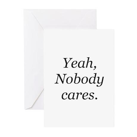 Yeah, Nobody Cares Greeting Cards (Pk of 10)