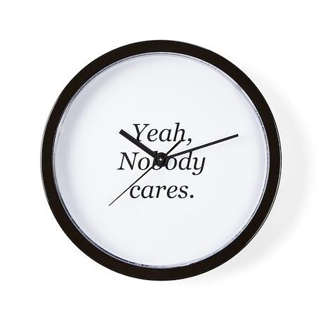 Yeah, Nobody Cares Wall Clock