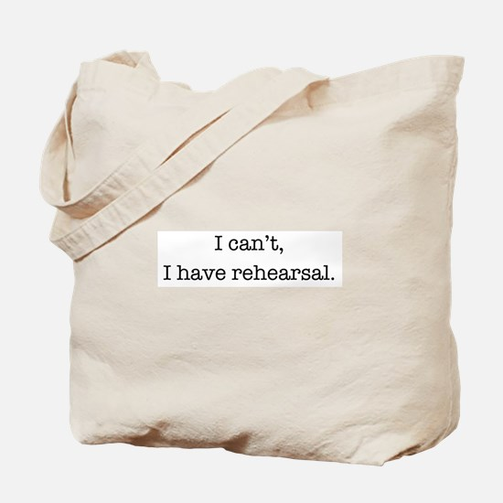 Funny I have rehearsal Tote Bag