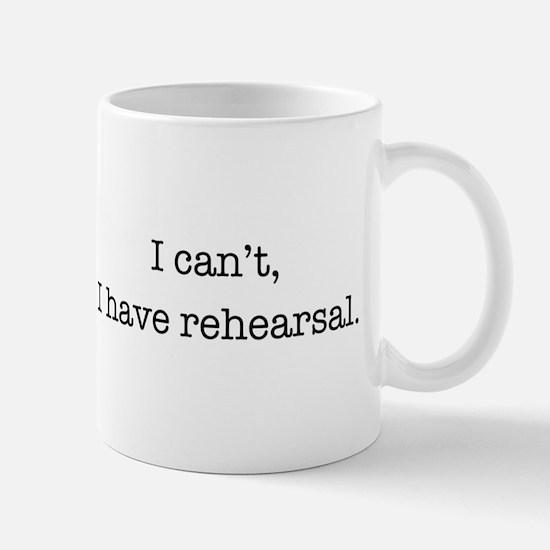 I cant, I have rehearsal. Mugs