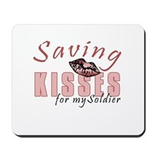 Saving Kisses for my soldier Mousepad