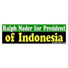 Nader for President of Indonesia Bumpersticker