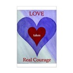 Love takes Real Courage Mini Poster Print