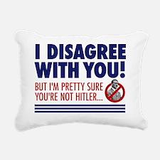 i disagree with you but  Rectangular Canvas Pillow