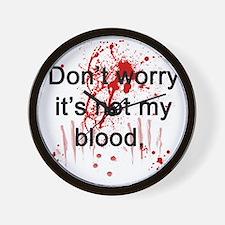 Not my blood  Wall Clock