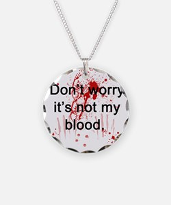 Not my blood  Necklace