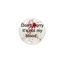 Not my blood  Mini Button