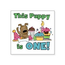 "First Puppy Birthday Square Sticker 3"" x 3"""
