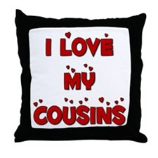 I Love My Cousins Throw Pillow