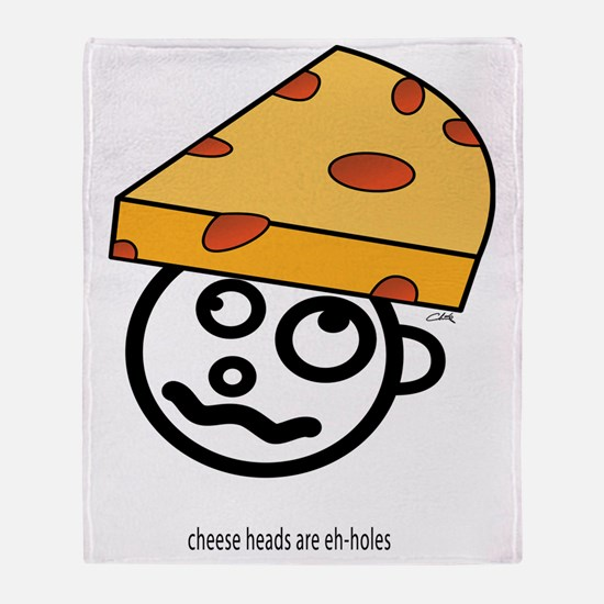 chease heads are eh-holes only Throw Blanket
