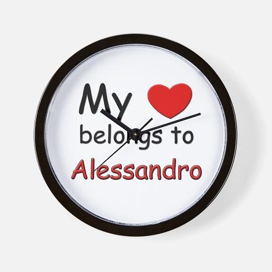 My heart belongs to alessandro Wall Clock