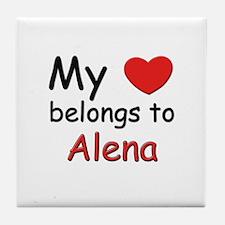 My heart belongs to alena Tile Coaster